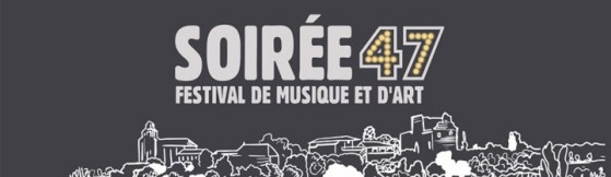 Soiree 47 - Monteton - France - Aug 27th & 28th