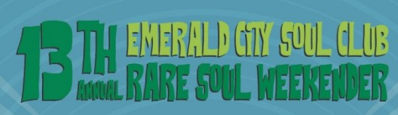 13th Annual Emerald City Soul Club Weekender - Seattle, USA