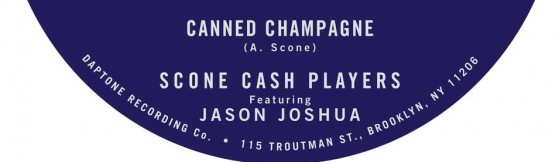 Scone Cash Players 'Canned Champagne' (Daptone)