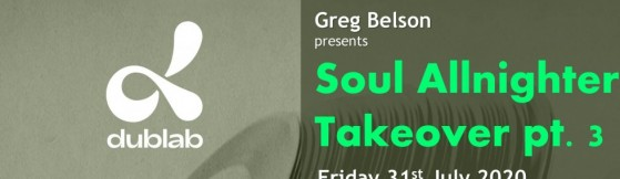 Soul Allnighter Takeover 3 on dublab.com - 31st July 2020