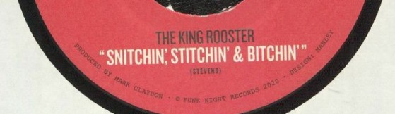 The King Rooster 'Snitchin' Stitchin' & Bitchin' (Funk Night)
