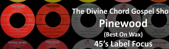 Divine Chord Gospel Show - Pinewood Label Focus - 27th January 2021